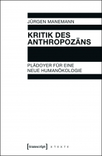 Kritik des Anthropozäns